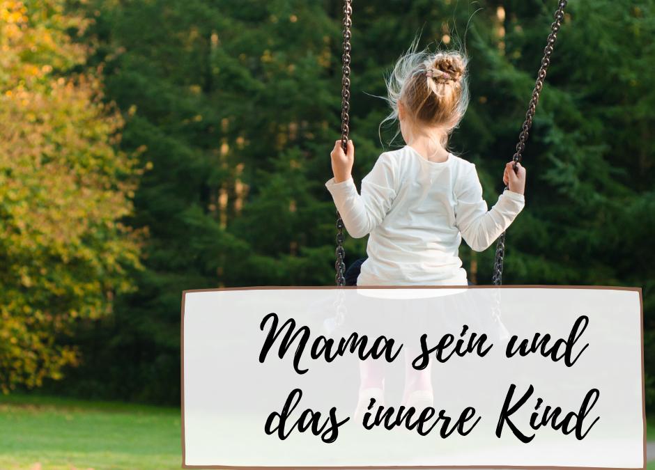 Mama-sein und unser inneres Kind